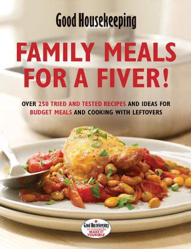 Family Meals for a Fiver!: Over 250 recipes and ideas for budget meals and cooking with leftovers (Hardback)