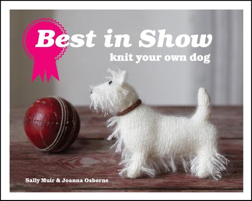 Best in Show: Knit Your Own Dog - Best in Show (Hardback)