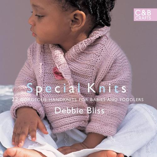 Special Knits: 22 Gorgeous Handknits For Babies And Toddlers (Paperback)
