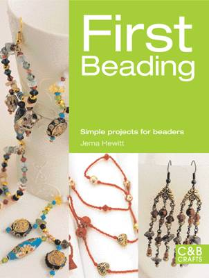 First Beading: Simple Projects for Beaders (Paperback)