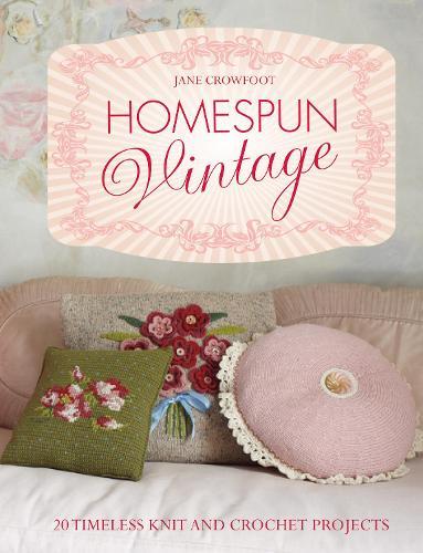Homespun Vintage: 20 timeless knit and crochet projects (Hardback)