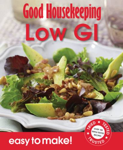 Good Housekeeping Easy To Make! Low GI: Over 100 Triple-Tested Recipes - Easy to Make! (Paperback)