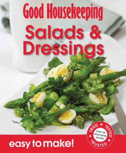 Good Housekeeping Easy to Make! Salads & Dressings: Over 100 Triple-Tested Recipes - Easy to Make! (Paperback)