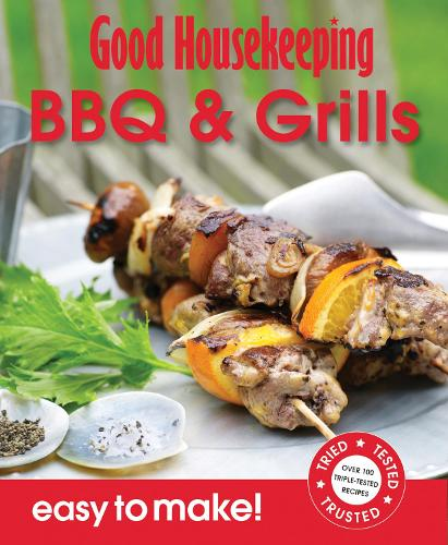 Good Housekeeping Easy to Make! BBQ & Grills: Over 100 Triple-Tested Recipes - Easy to Make! (Paperback)