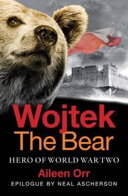 Wojtek the Bear: Hero of World War Two (Paperback)