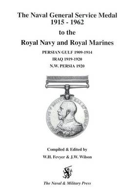 NGS Medal 1915-1962 to the Royal Navy and Royal Marines for the BARS Persian Gulf 1909-1914, Iraq 1919-1920, NW Persia 1920 1915-1962,1909-1914,1919-1920 (Paperback)