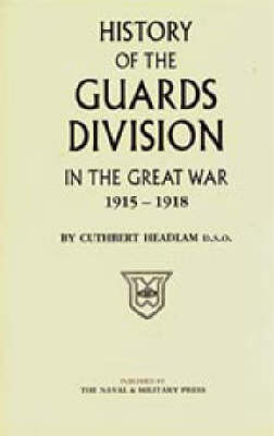Guards Division in the Great War (Hardback)