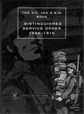 Distinguished Service Order 6th September 1886 to the 31st December 1915 (Paperback)