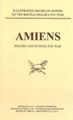 Bygone Pilgrimage: Amiens Before and During the War (Paperback)