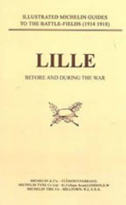 Bygone Pilgrimage: Lille Before and During the War (Paperback)
