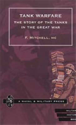 Tank Warfare: The Story of the Tanks in the Great War (Paperback)