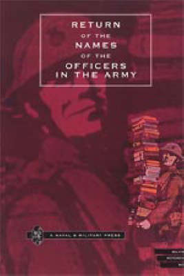 Return of the Names of the Officers in the Army Who Receive Pensions for the Loss of Limbs, or for Wounds Etc. (Paperback)