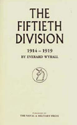 The Fiftieth Division 1914-1919 (Paperback)