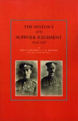 History of the Suffolk Regiment 1914-1927 (Paperback)