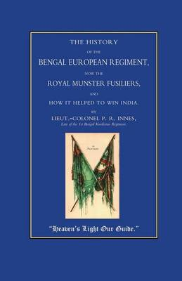 Royal Munster Fusiliers (101 and 104): The History of the Bengal European Regiment, Now the Royal Munster Fusiliers and How it Helped to Win India (Paperback)