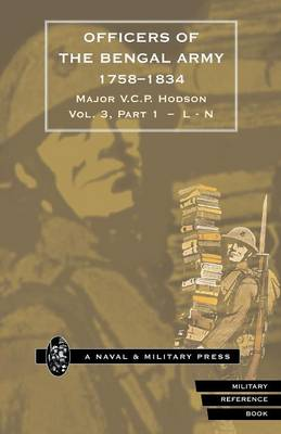 Hodson - Officers of the Bengal Army 1758-1834 Volume Three (Paperback)