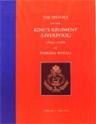 History of the King's Regiment (Liverpool) 1914-1919: v. 1-3 (Paperback)