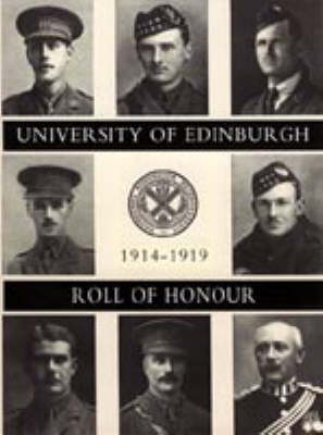 University of Edinburgh Roll of Honour 1914-1919 (Paperback)