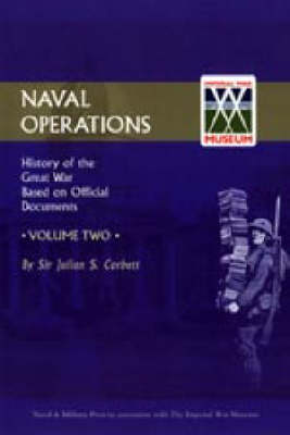 Official History of the War: v. 2: Naval Operations (Paperback)