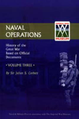Official History of the War: v. 3: Naval Operations (Paperback)