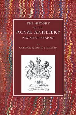 History of the Royal Artillery (Crimean Period) (Paperback)