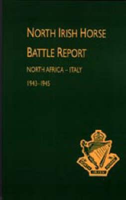 North Irish Horse Battle Report: North Africa-Italy 1943-1945 (Paperback)