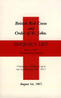 British Red Cross and Order of St John Enquiry List (No 14) 1917: No. 14 (Paperback)