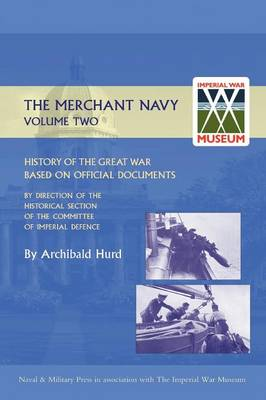 History of the Great War: v. Ii: The Merchant Navy (Paperback)