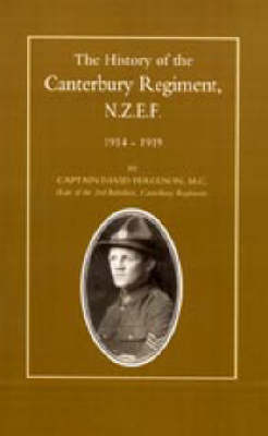 History of the Canterbury Regiment. N.Z.E.F. 1914-1919 (Paperback)