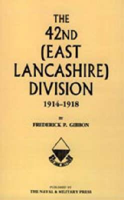 42nd East Lancashire Division 1914-1918 (Paperback)