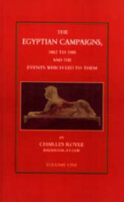 Egyptian Campaigns, 1882-1885 _& the Events Which Led to Them (Paperback)