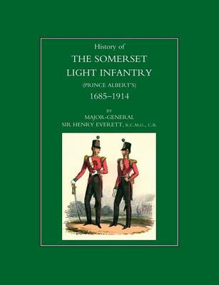 History of the Somerset Light Infantry (Prince Albert's): 1685-1914 (Paperback)