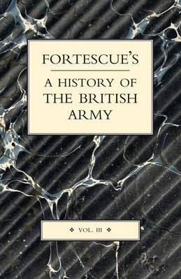 Fortescue's History of the British Army: v.III (Paperback)