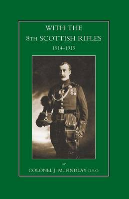 With the 8th Scottish Rifles 1914-1919 (Paperback)