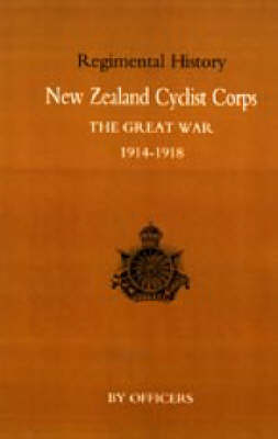 New Zealand Cyclist Corps in the Great War 1914-1918 (Paperback)