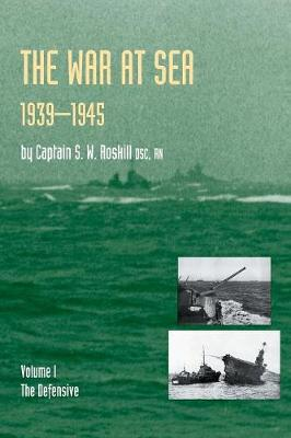 War at Sea 1939-45: Defensive v. 1 - Official History of the Second World War S. (Paperback)