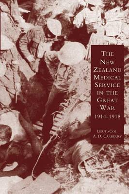 New Zealand Medical Services in the Great War 1914-1919: Based on Official Documents (Paperback)