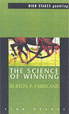 Science of Winning: A Random Walk Along the Road to Investment Riches - High Stakes: Gambling (Paperback)