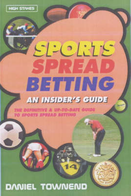 Sports Spread Betting: An Insider's Guide (Paperback)