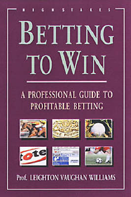 Betting to Win: A Professional Guide to Profitable Betting (Paperback)