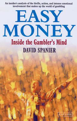 Easy Money: Inside the Gambler's Mind (Paperback)
