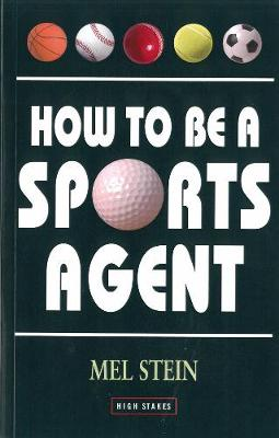 How To Be A Sports Agent (Paperback)