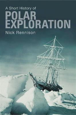 A Pocket Essential Short History of Polar Exploration (Paperback)