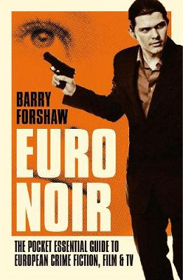 Euro Noir: The Pocket Essential Guide to European Crime Fiction, Film & TV (Paperback)