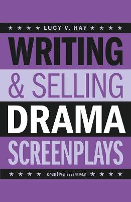 Writing And Selling Drama Screenplays (Paperback)