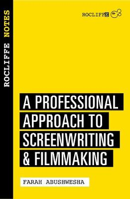 Rocliffe Notes: A Professional Approach For Screenwriters & Writer-directors (Paperback)