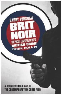 Brit Noir: The Pocket Essential Guide to British Crime Fiction, Film & TV (Paperback)
