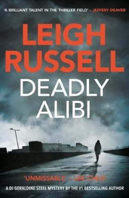 Deadly Alibi: A DI Geraldine Steel Thriller, No. 9 (Paperback)
