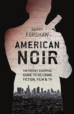 American Noir: The Pocket Essential Guide to US Crime Fiction, Film & TV (Paperback)