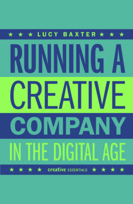 Running A Creative Company In The Digital Age (Paperback)